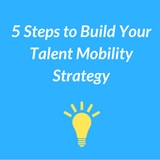 5 Steps to Build Talent Mobility