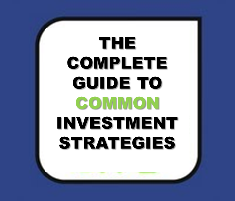 Common investment strategies – the complete guide