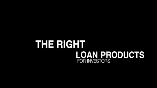 Quick Tips for Investors #4 Ensure you have the right loan products