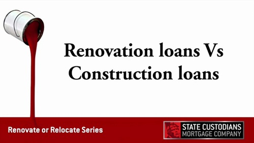 Renovation loans verus Construction loans
